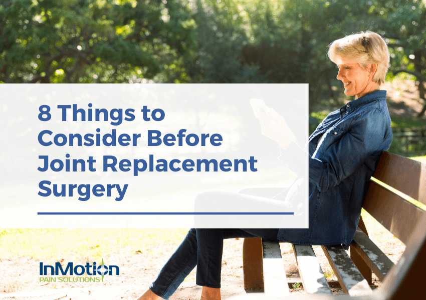 8 Things to Consider Before Joint Replacement Surgery
